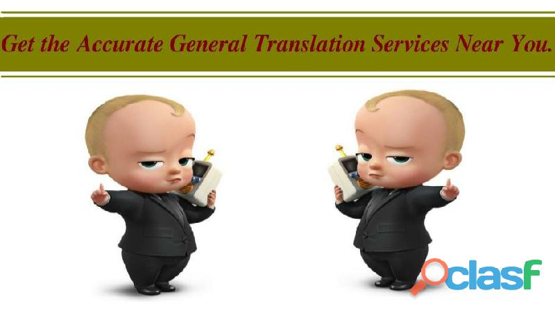 Get the accurate general translation services near you.