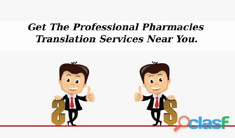 Get the professional pharmacies translation services near you.