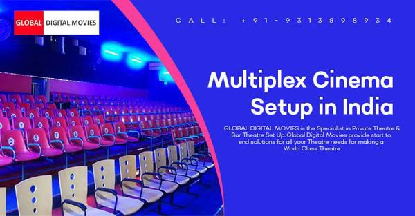 Multiplex cinema setup opportunity in india- global digital