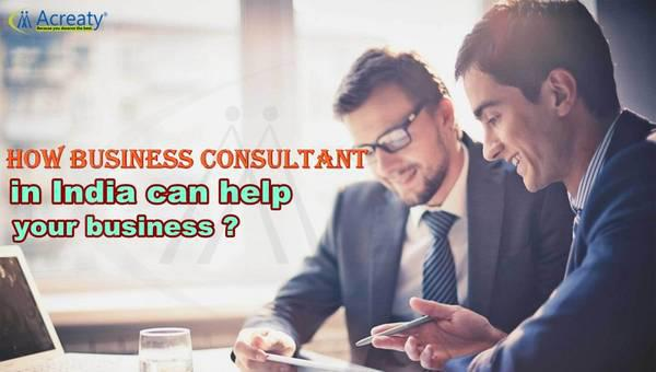 How Business consultant in India can help your business? -