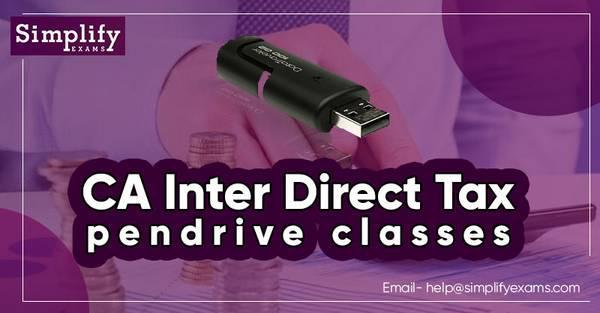 Top CA Inter/IPCC Direct Tax Pen drive Classes| Simplify