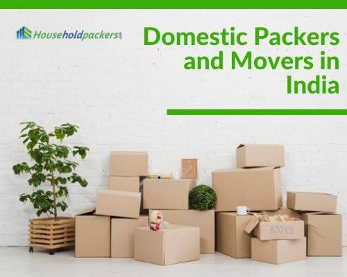 Domestic packers and movers in india - household services