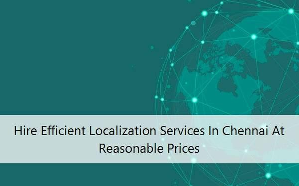Hire Efficient Localization Services In Chennai At