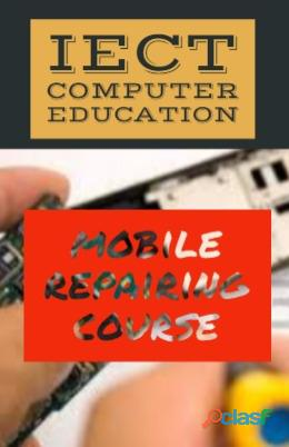 BEST MOBILE REPAIRING TRAINING COURSE IN IECT