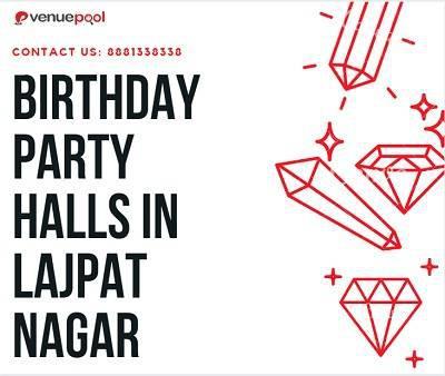 Birthday Party Halls in Lajpat Nagar - event services