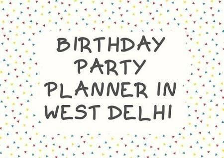 Birthday party Planner in West delhi - event services