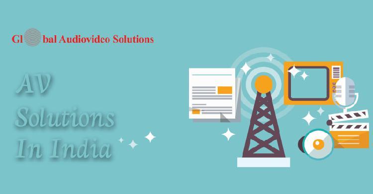 Leading av solutions provider in india global audio video