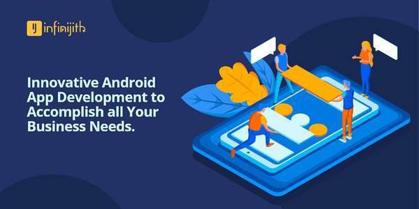 Hire android application developer india - infinijith -