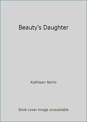 Beauty's Daughter (NoDust) by Kathleen Norris