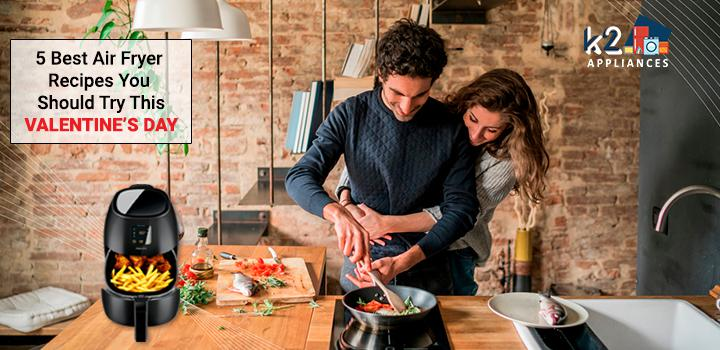 Best air fryer recipes you should try this valentines day