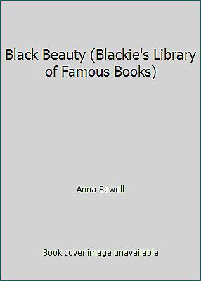 Black Beauty (Blackie's Library of Famous Books) by Anna