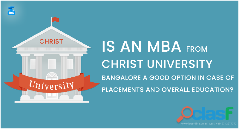 Is an mba from christ university bangalore a good option in case of placements and education?