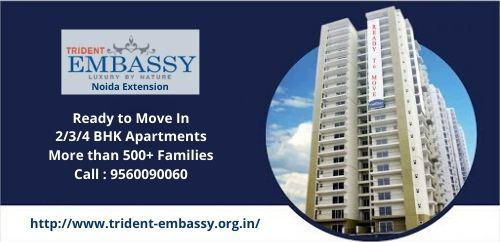 Trident Embassy Noida extension Ready to move in