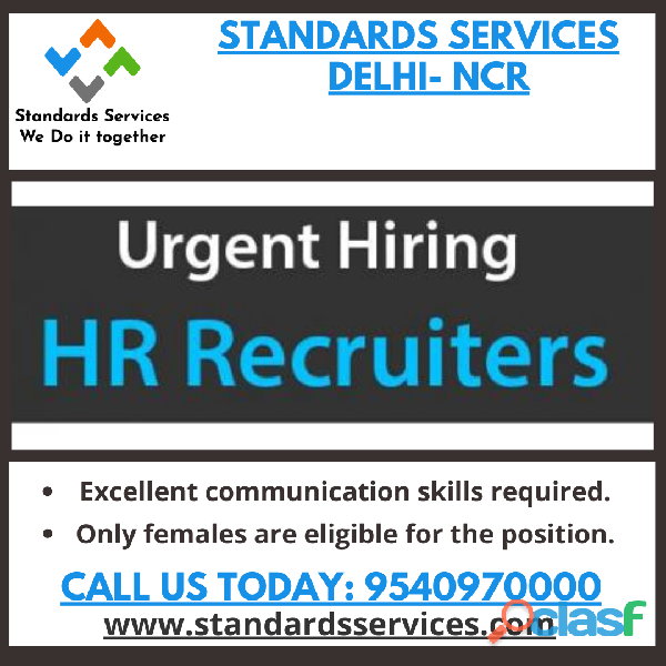 HR Recruiter Jobs in Delhi   Standards Services   Call 9540970000