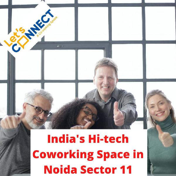 Cheapest Co working Space in Noida Lets Connect India