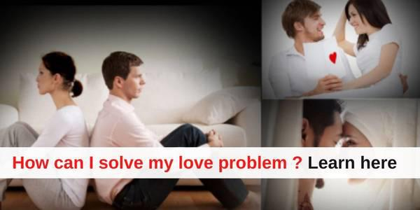 How can i solve my love problem? learn here - pandit k.k.
