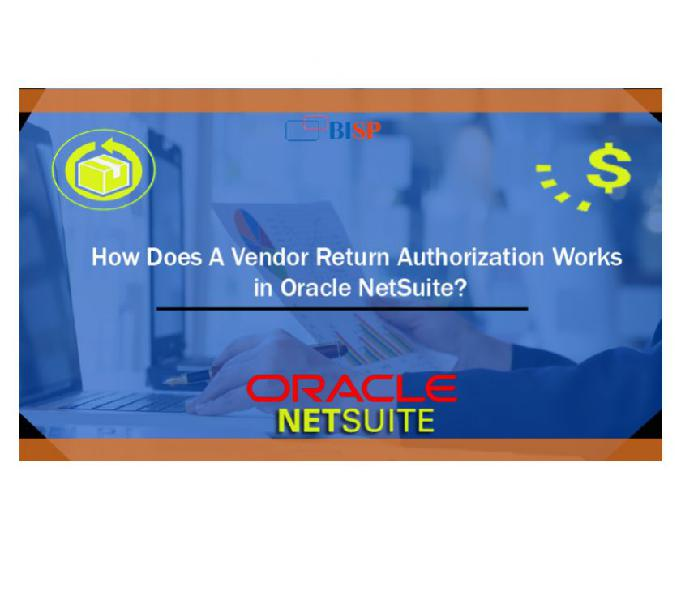 How does a netsuite vendor return authorization and return g