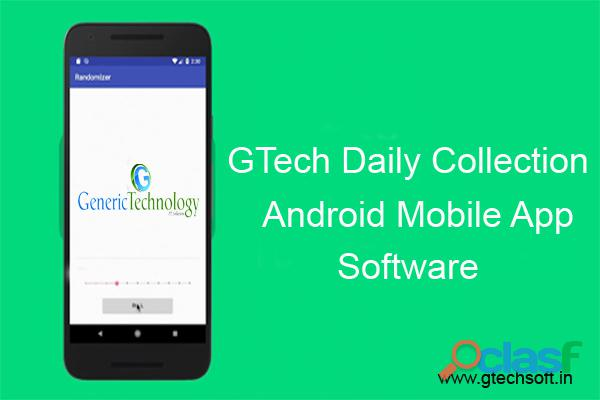 Gtech daily collection software with android mobile application