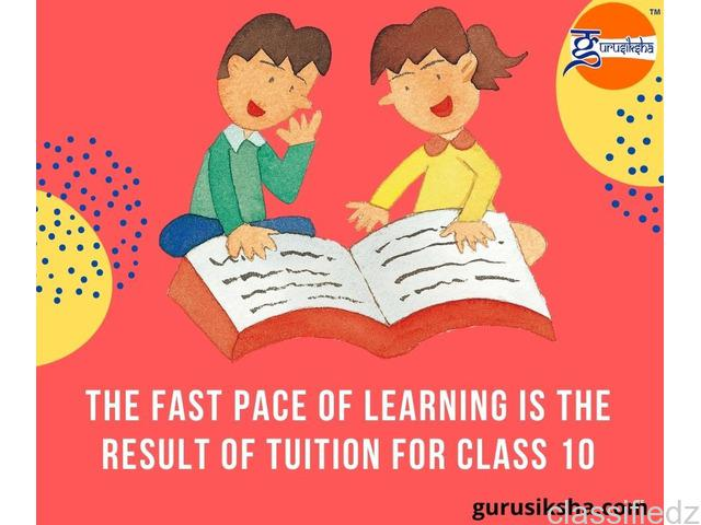 The fast pace of learning is the result of tuition for class