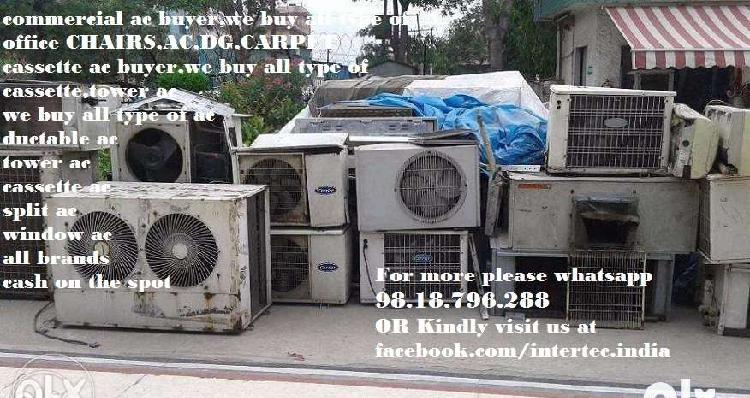 Ac buyer,we buy all type of office chairs,ac,dg,carpet