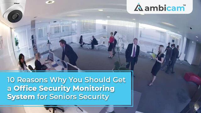 10 reasons why you should get an office security monitoring